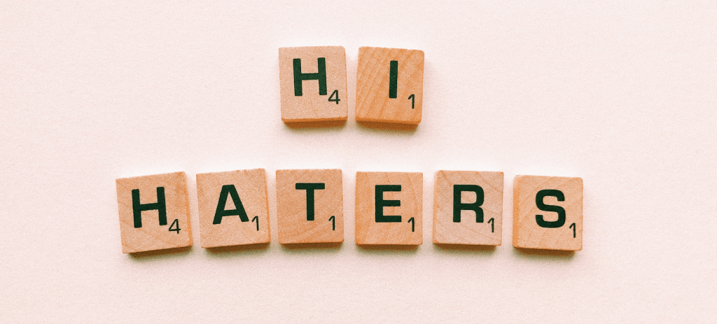 Hi Haters written in scrabble letters